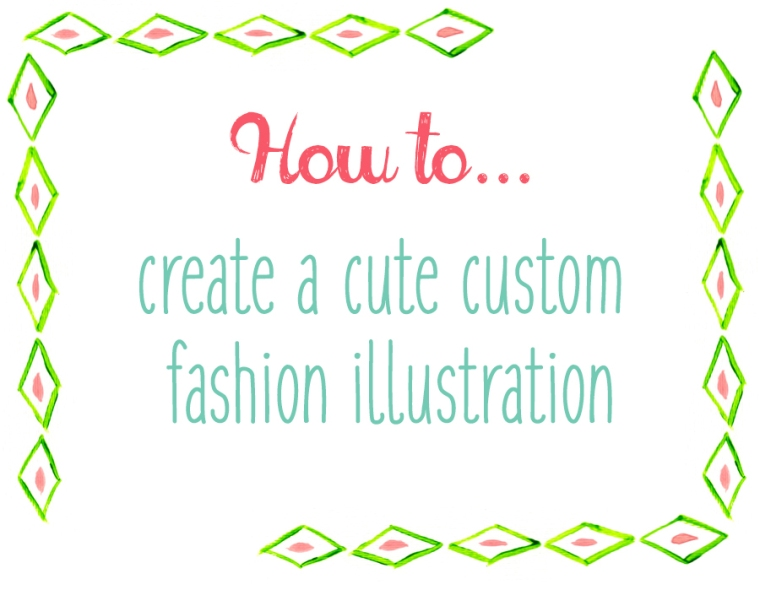 how to create custom fashion illustration